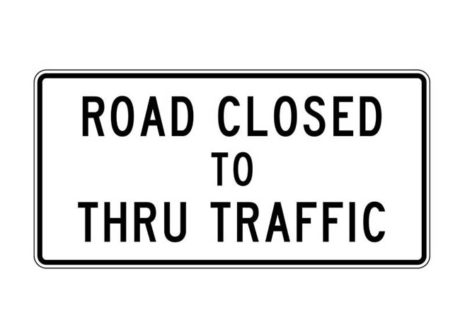 Construction Sign R11-4 Road Closed to Thru Traffic
