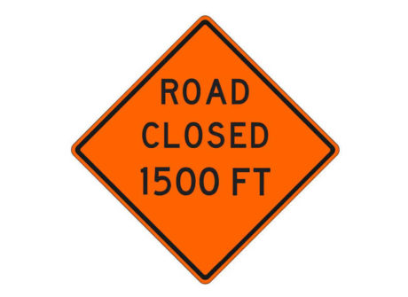 Construction Sign W20-3a Road Closed 1500 FT