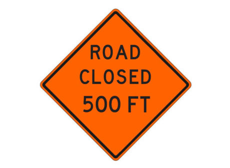 Construction Sign Road Closed 500 FT
