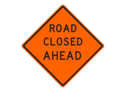 Construction Sign Road Closed Ahead