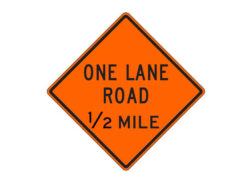 Construction Sign One Lane Road 1/2 Mile