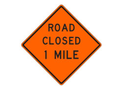 Construction Sign W20-4g Road Closed 1 Mile