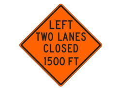 Construction Sign W20-5aa(L) Left Two Lanes Closed 1500 FT