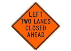 Construction Sign W20-5ad(L) Left Two Lanes Closed Ahead