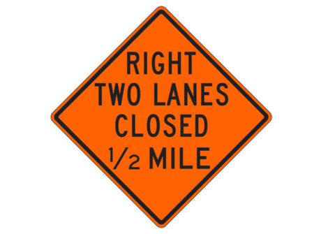 Construction Sign W20-5ae(R) Right Two Lanes Closed 1/2 Mile