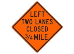 Construction Sign W20-5af(L) Left Two Lanes Closed 3/4 Mile