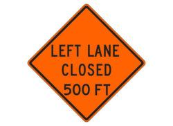 Construction Sign Left Lane Closed 500 FT