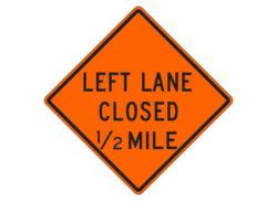 Construction Sign W20-5e(L) Left Lane Closed 1/2 Mile