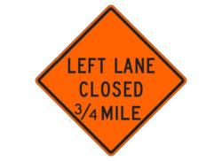 Construction Sign W20-5f(L) Left Lane Closed 3/4 Mile