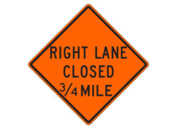 Construction Sign W20-5f(R) Right Lane Closed 3/4 Mile