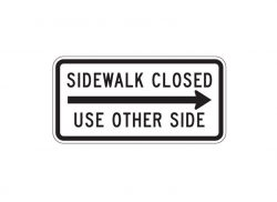 R9-10 Sidewalk Closed Use Other Side