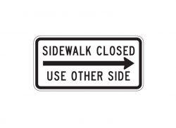 R9-10 Sidewalk Closed Use Other Side